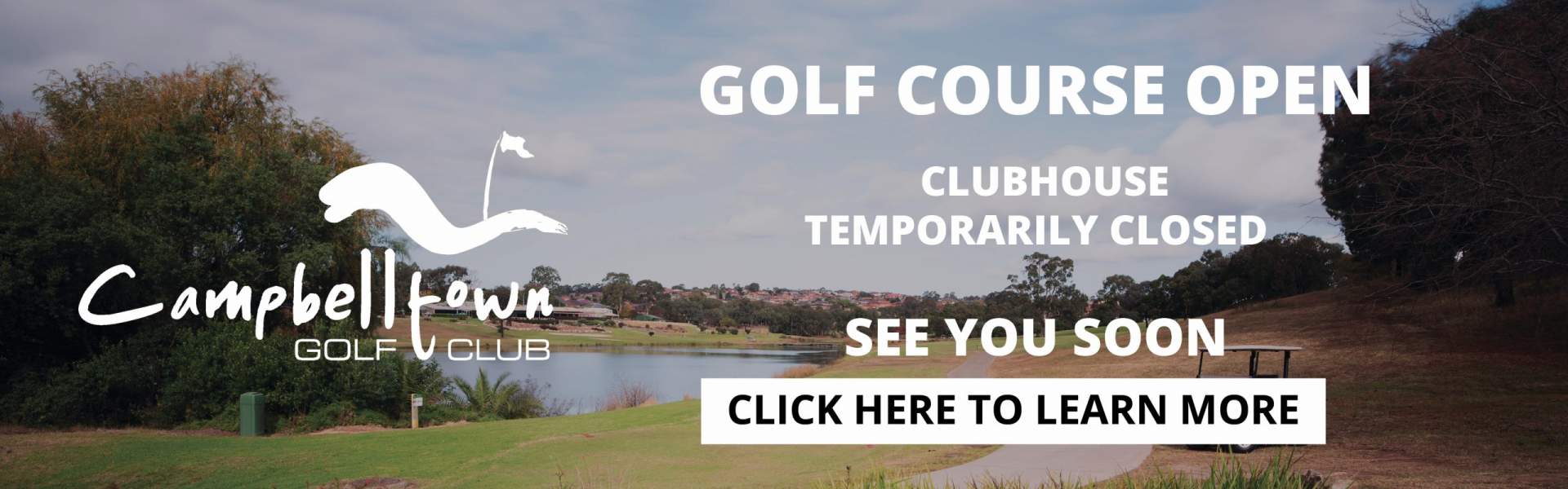 Clubhouse closed and course open see you soon home banner