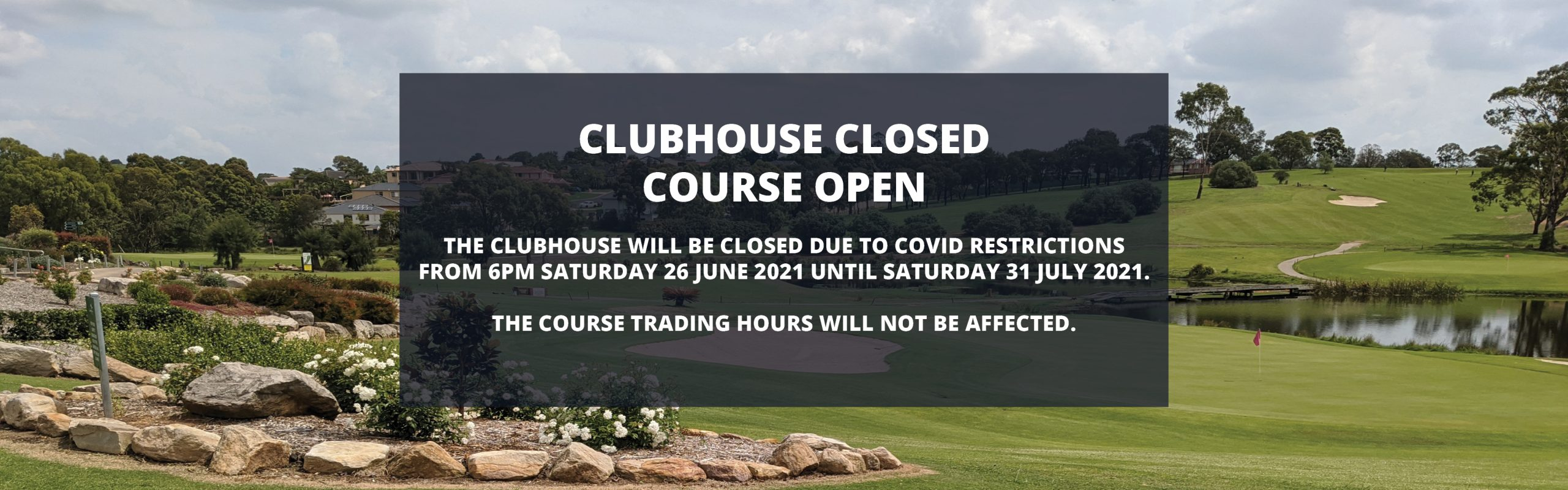 Clubhouse closed course open home banner